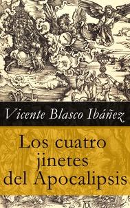 Vicente Blasco Ibáñez - Los cuatro jinetes del Apocalipsis.