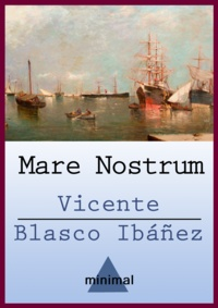 Vicente Blasco Ibáñez - Mare Nostrum.
