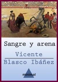 Vicente Blasco Ibáñez - Sangre y arena.