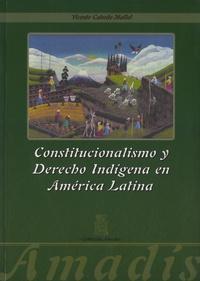 Vicente Cabedo Mallol - Constitucionalismo Y Derecho Indigena En América Latina.