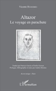 Vicente Huidobro - Altazor - Le voyage en parachute.