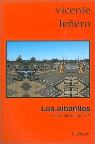 Vicente Leñero - Los Albañiles - Qui a tué don Jesus ?.