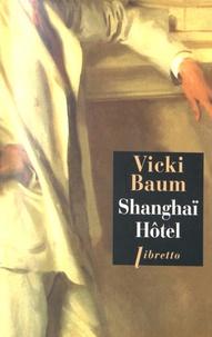 Vicki Baum - Shanghaï Hôtel.