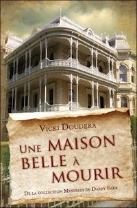 Vicki Doudera - Une maison belle à mourir.