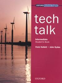 Vicki Hollett et John Sydes - Tech Talk Intermediate - Student's Book.