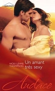 Vicki Lewis Thompson - Un amant très sexy.