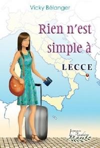 Vicky Belanger - Rien n'est simple à Lecce.