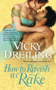 Vicky Dreiling - How to Ravish a Rake.