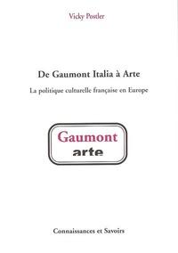 Vicky Postler - De Gaumont Italia à Arte - La politique culturelle française en Europe.