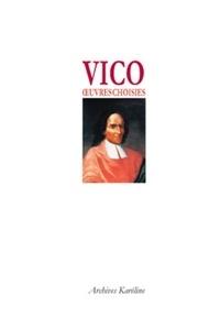 Vico - Oeuvres choisies de Vico.