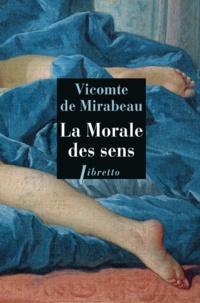 Vicomte de Mirabeau - La morale des sens.