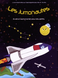 Victoire Antoine et Hervé Antoine - Les Jumonautes à la découverte de l'espace.