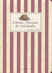 Victoire - Crèmes, Mousses et Entremets.