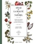 Victoire de Taillac et Ramdane Touhami - Atlas de la beauté au naturel - Secrets botaniques pour conserver et sublimer votre beauté - L'Officine universelle Buly.