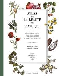 Atlas de la beauté au naturel - Secrets botaniques pour conserver et sublimer votre beauté - LOfficine universelle Buly.pdf