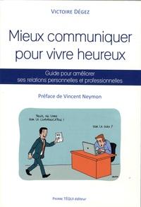 Mieux communiquer pour vivre heureux - Guide pour améliorer ses relations personnelles et professionnelles.pdf