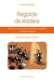 Victoire Dégez - Regards de leaders - Mieux communiquer en situation d'autorité.