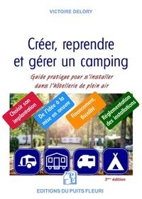 Victoire Delory - Créer, reprendre, gérer un camping - Guide pratique pour s'installer dans l'hôtellerie de plein air.