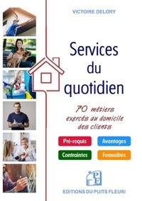 Victoire Delory - Les services du quotidien - 70 métiers exercés au domicile des clients.