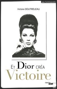 Et Dior créa Victoire - Suivi de Dialogue avec une muse contemporaine.pdf