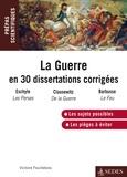 Victoire Feuillebois - La guerre en 30 dissertations corrigées - Prépas scientifiques 2014-2015.