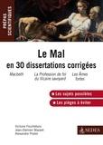 Victoire Feuillebois et Jean-Damien Mazaré - Le Mal en 30 dissertations corrigées - Prépas scientifiques.