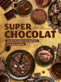 Victoire Finaz - Super chocolat - L'art de la chocologie et de la dégustation.