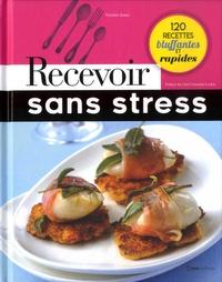 Victoire Jones - Recevoir sans stress - 120 recettes bluffantes et rapides.
