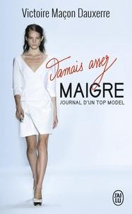 Jamais assez maigre- Journal d'une top model - Victoire Maçon Dauxerre |