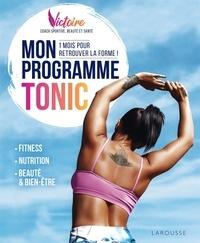 Victoire - Mon programme tonic ! - 1 mois pour retrouver la forme !.