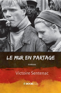 Victoire Sentenac - Le mur en partage.