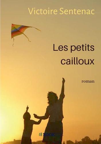 Victoire Sentenac - Les petits cailloux.