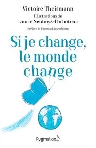Victoire Theismann et Laurie Neuhuys-Barboteau - Si je change, le monde change - L'effet papillon.