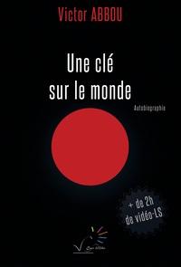 Victor Abbou - Une clé sur le monde.