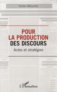 Victor Allouche - Pour la production des discours - Actes et stratégies.