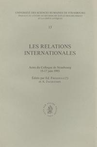 Victor Alonso Troncoso et Claudine Auliard - Les relations internationales - Actes du colloque de Strasbourg, 15-17 juin 1993.