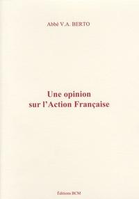 Victor-André Berto - Une opinion sur l'Action Française.