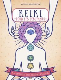 Victor Archuleta - Reiki pour débutants - Votre guide de thérapie des énergies subtiles.