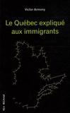 Victor Armony - Le Québec expliqué aux immigrants.