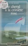 Victor Astafiev et Solvej Crévelier - Le cheval à la crinière rose.