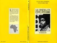 Victor Bachy - Le cinema en cote-d'ivoire.