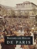 Victor Baltard et Maxime Du Camp - Baltard, les Halles de Paris.