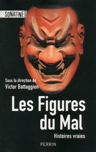 Victor Battagion - Les figures du mal - Histoires vraies.