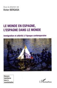 Victor Bergasa - Le monde en Espagne, l'Espagne dans le monde - Immigration et altérité à l'époque contemporaine.