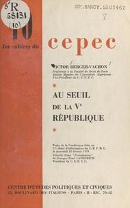 Victor Berger-Vachon et  Centre d'études politiques et - Au seuil de la Ve République.