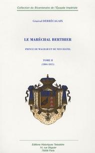Histoiresdenlire.be Le Maréchal Berthier prince de Wagram et de Neuchâtel en 2 volumes : Tome 1, 1753-1804 ; Tome 2, 1804-1815 Image