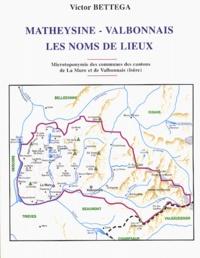 Victor Bettega - Les noms de lieux de la Matheysine et du Valbonnais (Isère).