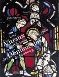 Victor Beyer - Les Vitraux de l'ancienne église des Dominicains de Strasbourg.