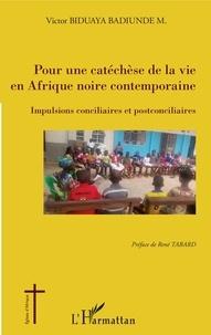 Victor Biduaya Badiunde M. - Pour une catéchèse de la vie en Afrique noire contemporaine - Impulsions conciliaires et postconciliaires.