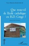 Victor Biduaya Badiunde M. - Que reste-t-il de l'école catholique en RD Congo ?.